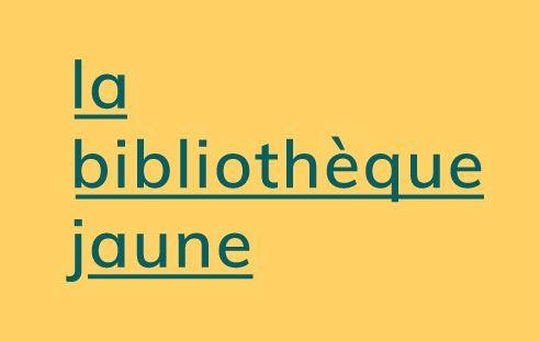 La bibliothèque jaune